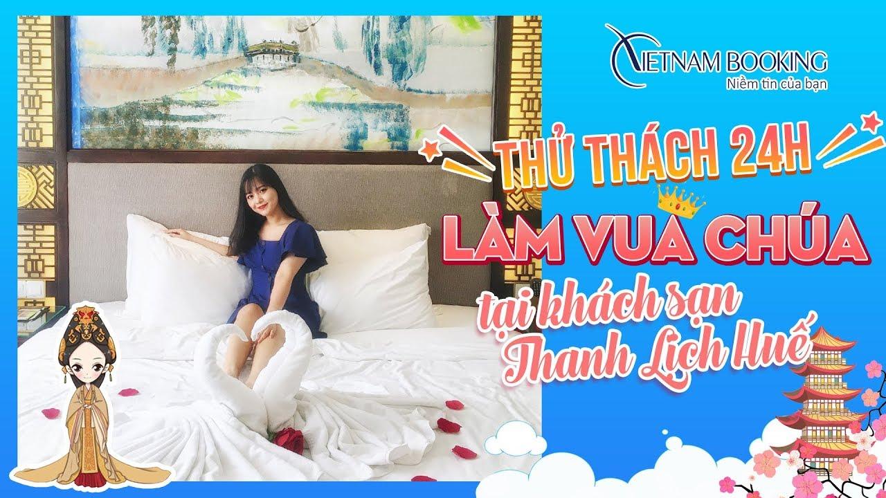 24 giờ làm vua chúa tại khách sạn Thanh Lịch Royal Boutique Huế | Vietnam Booking