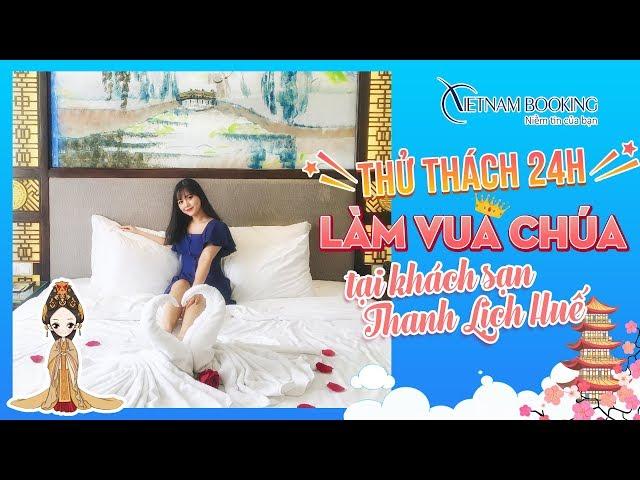 24 giờ làm vua chúa tại khách sạn Thanh Lịch Royal Boutique Huế   Vietnam Booking