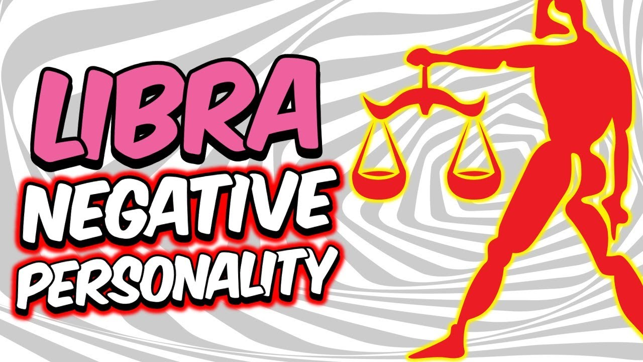 Download Negative Personality Traits of LIBRA Zodiac Sign