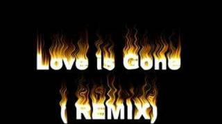 Love Is Gone (Remix) DJ ShivaZ