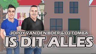 Is dit alles - Jordy van den Boer & DJ Tomba