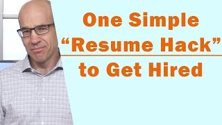 "One Simple ""Resume Hack"" to Make Your Resume Stand Out"