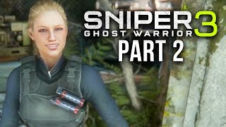 SNIPER GHOST WARRIOR 3 Walkthrough Part 2 - LYDIA (Re-Uploaded)