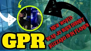 GPR – New World, Scar Jo Sues, and Blizzard is in flames