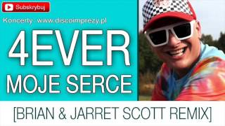 4EVER - Moje serce [Brian & Jarret Scott Remix]