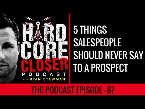 5 Things Salespeople Should Never Say To A Prospect