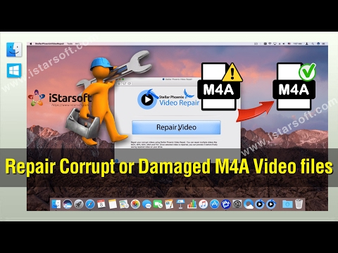 M4A Repair - How to Repair Corrupt or Damaged M4A Video files