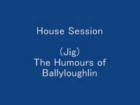 (Jig) The Humours of Ballyloughlin - House Session mp3