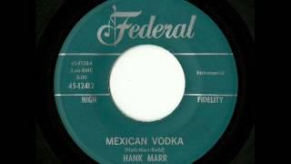 Hank Marr - Mexican Vodka (Federal)
