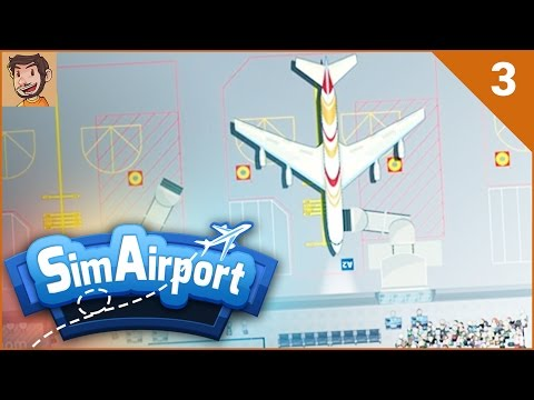Let's Play - SimAirport (Part 3)
