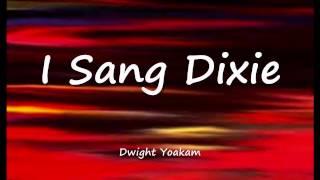 I Sang Dixie - Dwight Yoakam