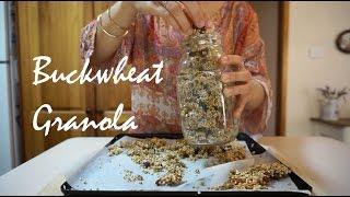 How To: Buckwheat Granola! Favourite Homemade Gluten Free Granola Recipe