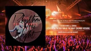 C.U.B.A. vs The Rhythm Of The Night - Calvin Harris vs Corona (DIMITRI VEGAS & LIKE MIKE MASHUP)