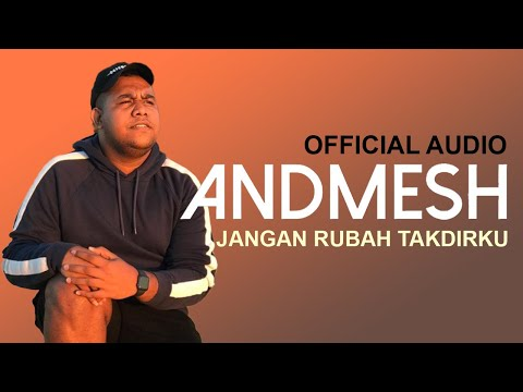 Andmesh - Jangan Rubah Takdirku (Official Audio)