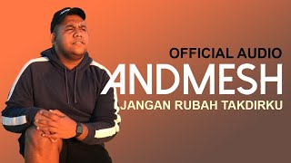 Video Andmesh - Jangan Rubah Takdirku (Official Audio) download MP3, 3GP, MP4, WEBM, AVI, FLV Januari 2018