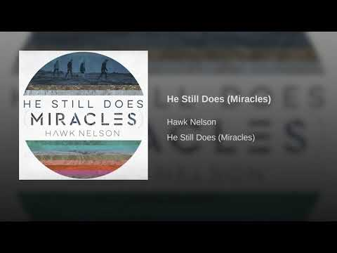 Hawk Nelson - He Still Does Miracles