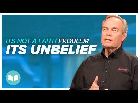 Download It's Not a Faith Problem, It's Your Unbelief - Andrew Wommack