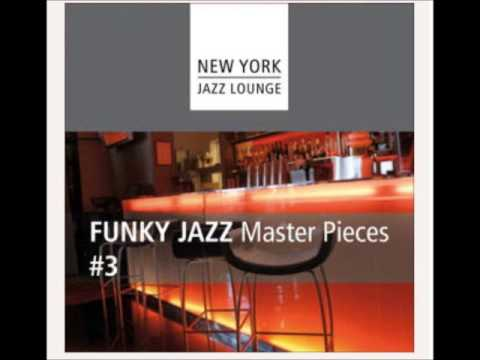 New York Jazz Lounge - Funky Jazz Masterpieces,