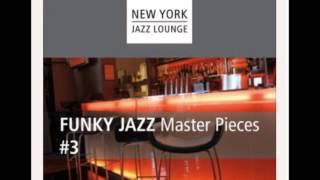New York Jazz Lounge - Funky Jazz Masterpieces,