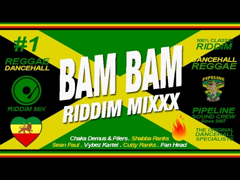 BAM BAM Riddim Mixxx Pilers, Sean Paul, Kartel, Shabba Ranks and more