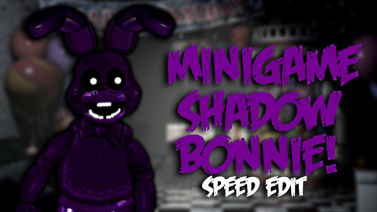 minigame shadow bonnie speed edit youtube
