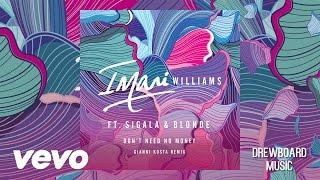 Imani Williams - Don't Need No Money ft. Sigala, Blonde (Gianni Kosta Remix)