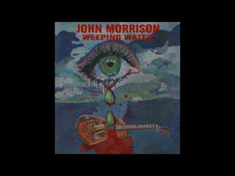 Weeping Water by John Morrison Promo 2016