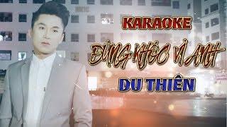 [KARAOKE] Đừng Khóc Vì Anh - Du Thiên [ Demo audio full bè ]