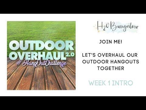 Outdoor Overhaul 2.0: The Hangout Challenge, Week 1 Intro