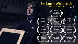 Ce Lume Minunata / What a Wonderful World - Full Movie