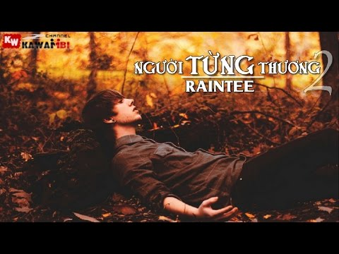 Người Từng Thương (Part 2) - RainTee [ Video Lyrics ]