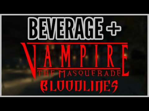 Ocean House = Beverage + Vampire: The Masquerade - Bloodlines