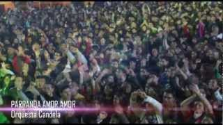 Orquesta Candela - Parranda Amor Amor (Video Oficial)