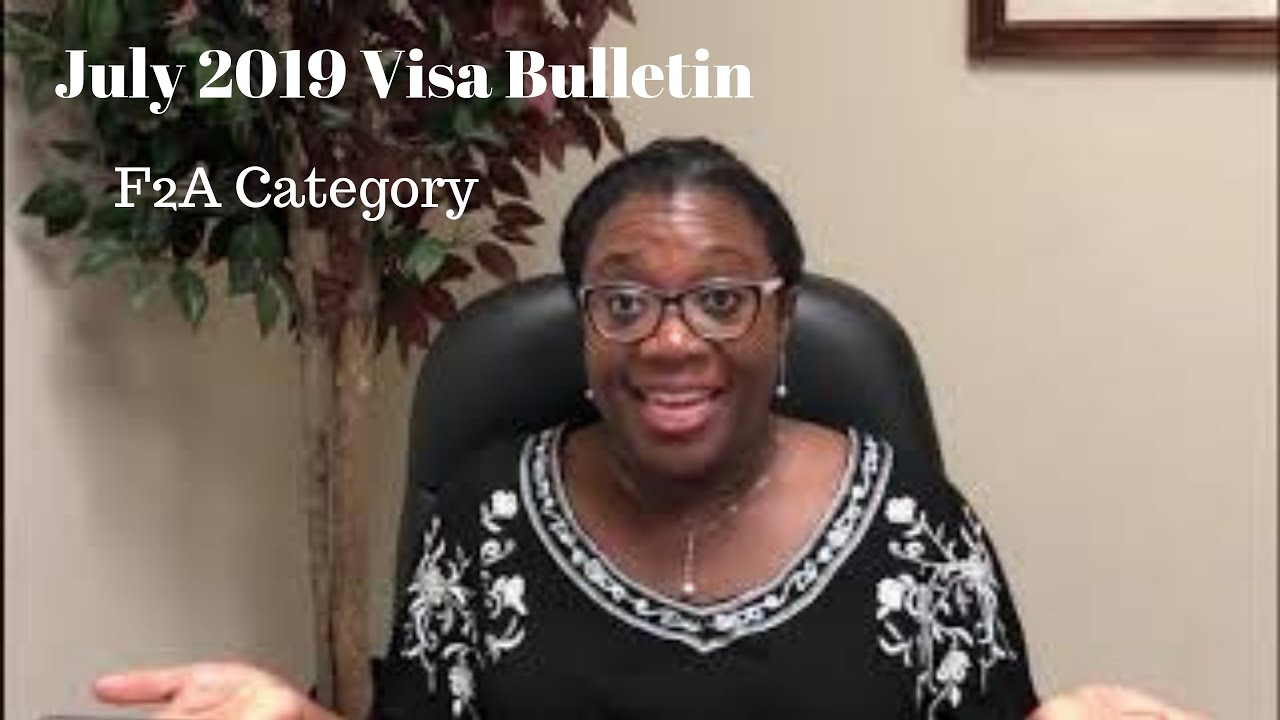 July 2019 Visa Bulletin - F2A Category is Current for All Countries