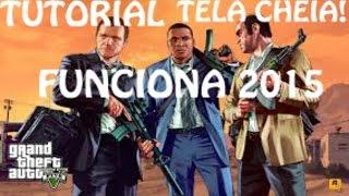 TUTORIAL DO GTA V- COMO DEIXAR EM TELA CHEIA!! FUNCIONA