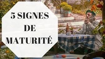 5 SIGNES DE MATURITÉ