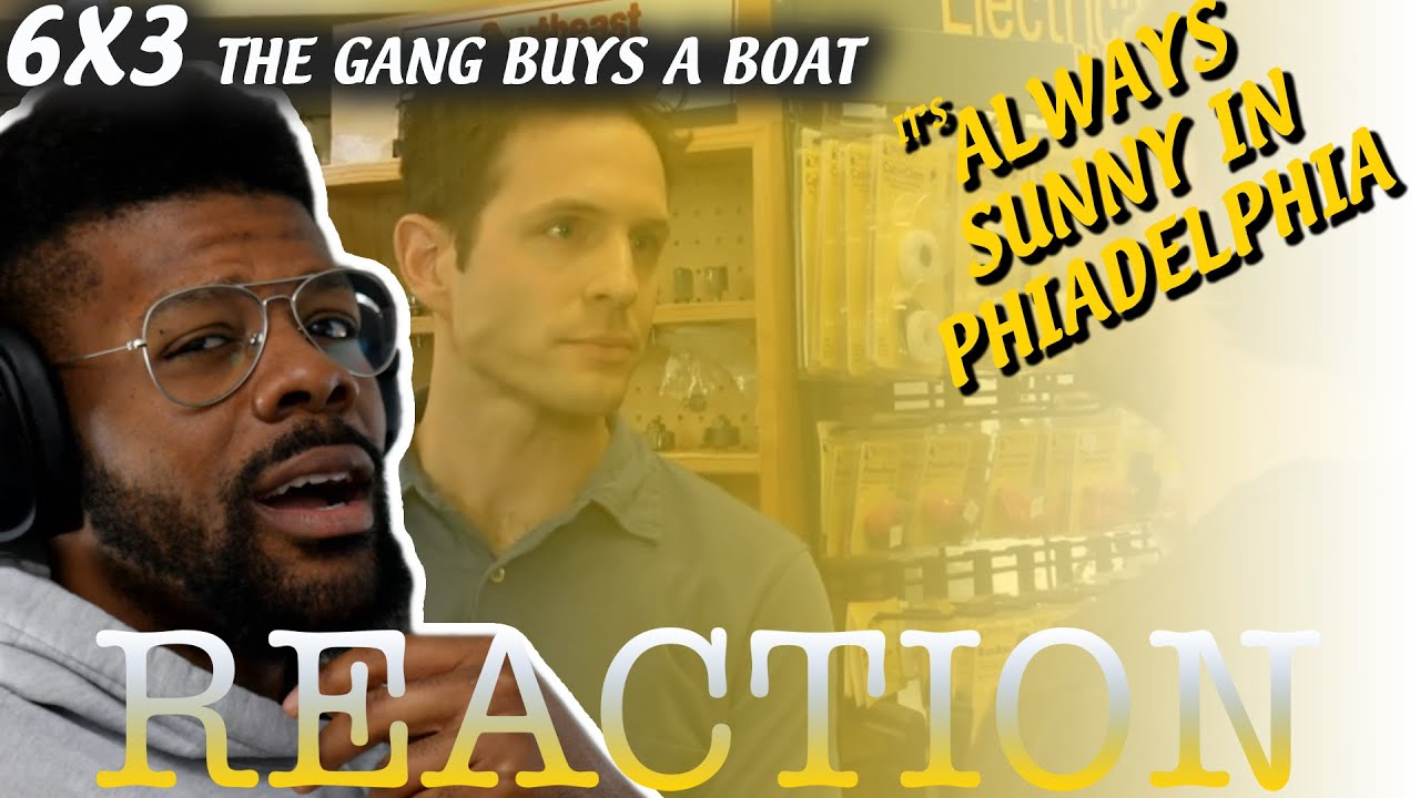 Download IT'S ALWAYS SUNNY REACTION 6x3 The Gang Buys a Boat