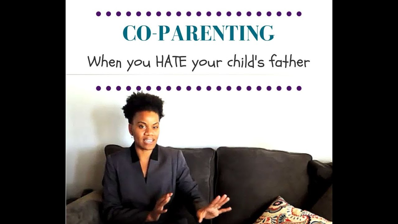 Co-Parenting - When You Hate Your Child's Father (or Mother)