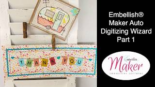 Embellish® Maker: Auto Digitizing Wizard Part 1