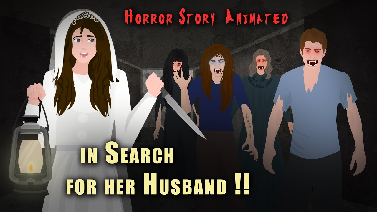 Horror Stories Animated - In Search for her Husband !!