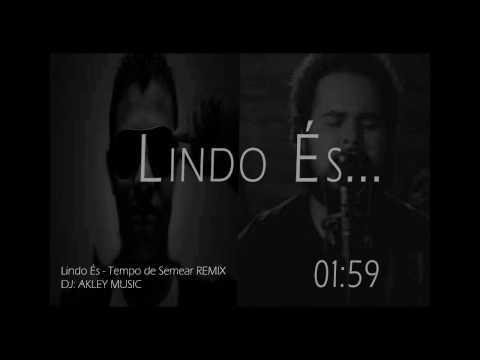 Lindo És - Tempo de Semear (AKL3Y REMIX) | Música eletrônica Gospel...