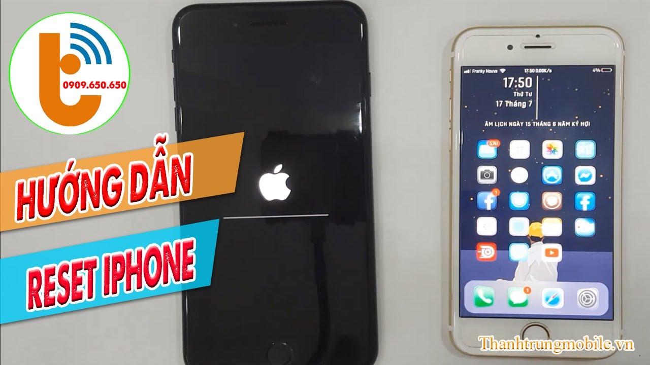 Hướng Dẫn Cách Reset iPhone Khôi Phục Cài Đặt Gốc iPhone