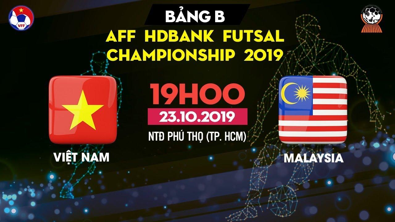 TRỰC TIẾP | Việt Nam – Malaysia | AFF HDBank Futsal Championship 2019 | VFF Channel