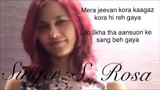 Mera Jeevan Kora Kaagaz | Female Cover | Sandhya Rosa