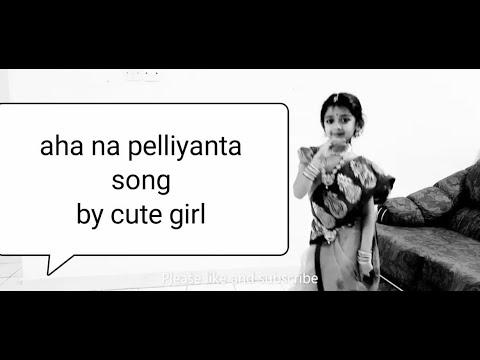 aha naa pelliyanta song by Cute little