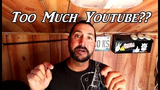 Saturday Chat 07-01-17 Too Much Youtube? VanLife On the Road