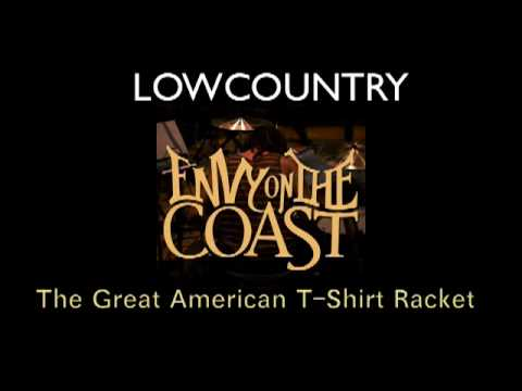 The Great American T Shirt Racket - Envy On the Coast - LOWCOUNTRY