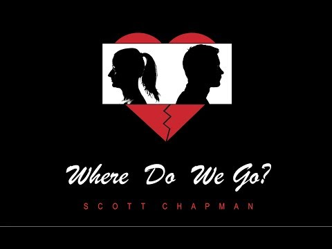 Where Do We Go? [Music & Lyric Video] - Scott Chapman (Original Song)