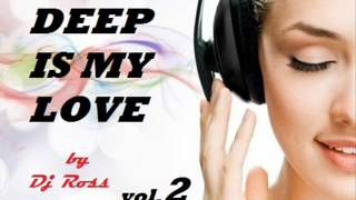 Deep Is My Love vol 2 by Dj Ross