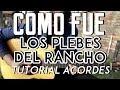 Como Fue - Los Plebes del Rancho - Tutorial - ACORDES - Como tocar en Guitarra